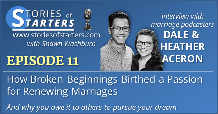 Episode 11: How Broken Beginnings Birthed a Passion for Renewing Marriages   Dale and Heather Aceron