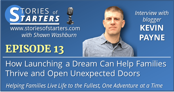 Episode 13: How Launching a Dream Can Help Families Thrive and Open Unexpected Doors | Kevin Payne