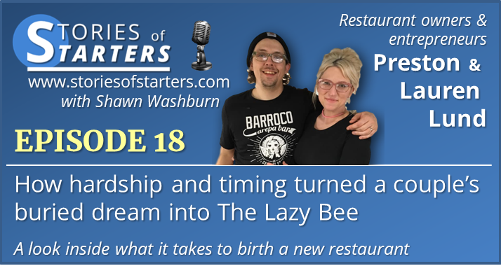 Episode 018: How hardship and timing turned a couple's buried dream into The Lazy Bee | Preston and Lauren Lund