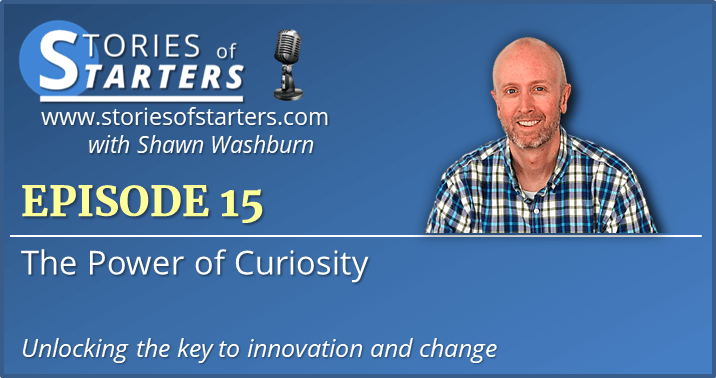 Episode 15: The Power of Curiosity