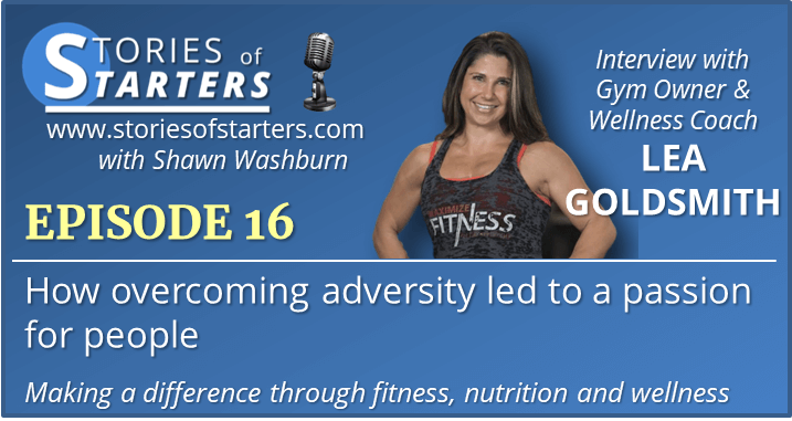 Episode 16: How Overcoming Adversity Led To A Passion For People | Lea Goldsmith