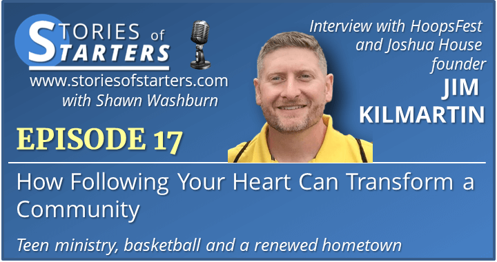 Episode 017: How Following Your Heart Can Transform a Community | Jim Kilmartin